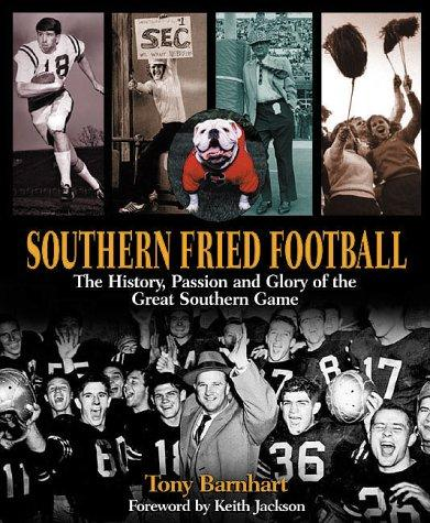 Southern Fried Football by Tony Barnhart