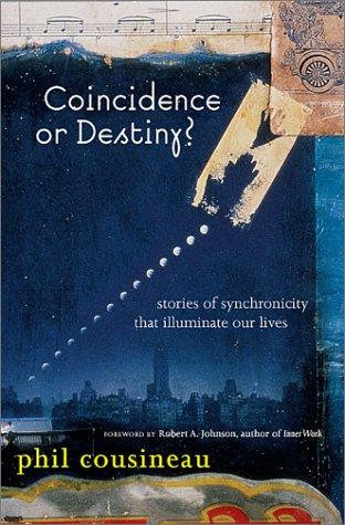 Image 0 of Coincidence or Destiny?: Stories of Synchoronicity That Illuminate Our Lives