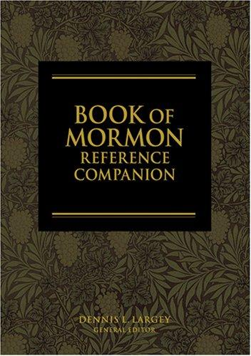 Book of Mormon Reference Companion by Dennis L. Largey