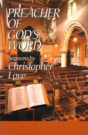 Preacher of God's Word by Love, Christopher