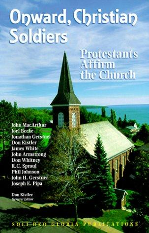 Onward Christian Soldiers: Protestants Affirm the Church by various