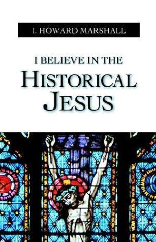 I Believe In The Historical Jesus