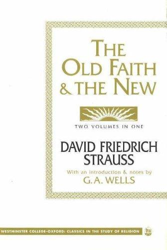 The old faith & the new by David Friedrich Strauss