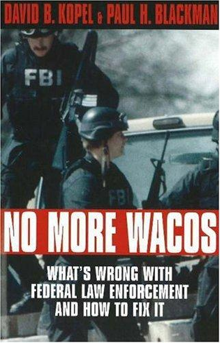 No more Wacos by David B. Kopel