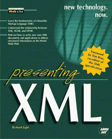 Presenting XML by Richard B. Light