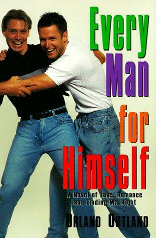 Every Man for Himself by Orland Outland
