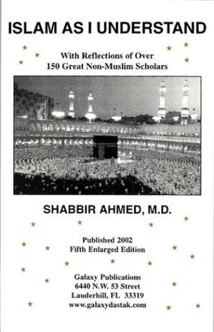 Islam As I Understand by Shabbir Ahmed