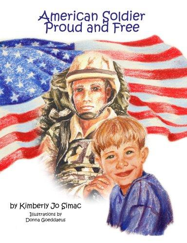 American Soldier Proud and Free by Kimberly Jo Simac