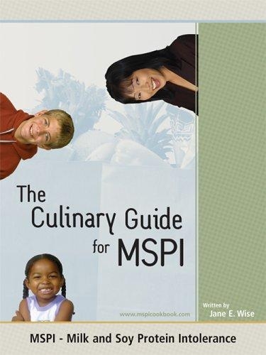 The Culinary Guide for MSPI - Milk Soy Protein Intolerance by Jane E. Wise