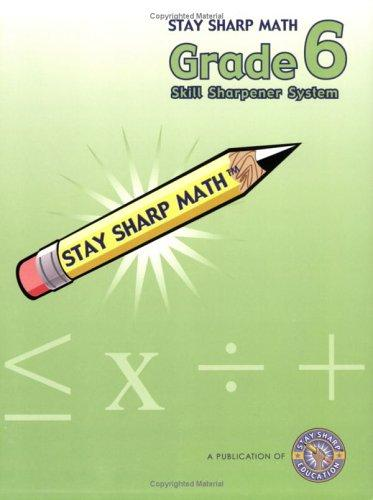 Stay Sharp Math Grade 6 Skill Sharpener System by Melinda Grove