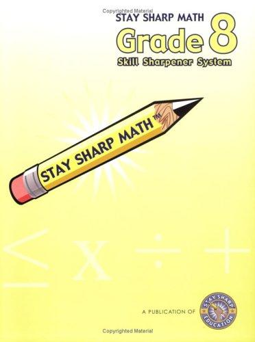 Stay Sharp Math Grade 8 Skill Sharpener System by Melinda Grove