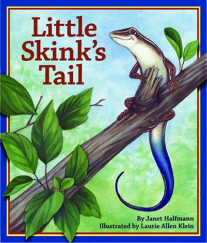 Little Skink's Tail by Janet Halfmann