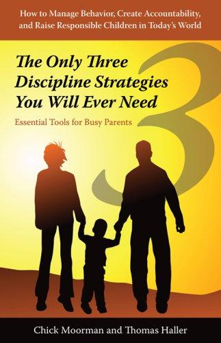 The Only Three Discipline Strategies You Will Ever Need: Essential Tools for Bus