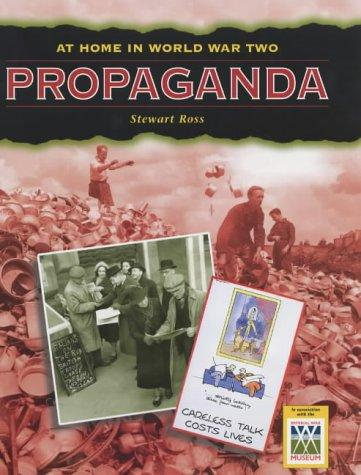 Propaganda (At Home in World War II) by Ross, Stewart.