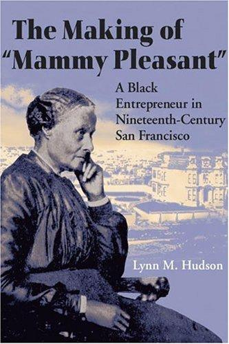 "The Making of ""Mammy Pleasant"" by Lynn M. Hudson"