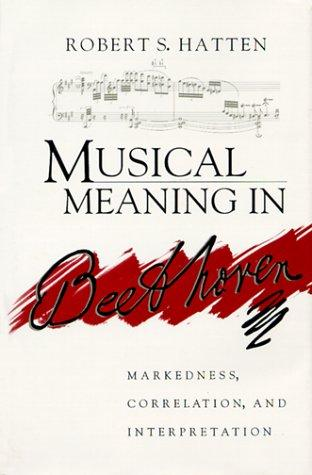 Musical meaning in Beethoven by Robert S. Hatten