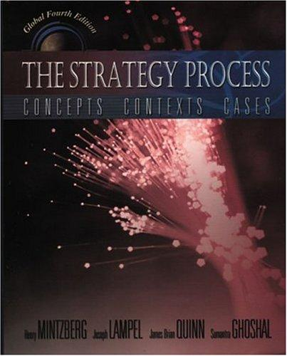 The Strategy Process: Concepts, Contexts, Cases  by Henry Mintzberg, Joseph Lampel, James Brian Quinn, Sumantra Ghoshal