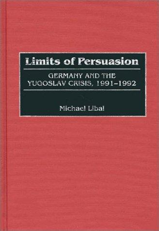 Limits of persuasion by Michael Libal