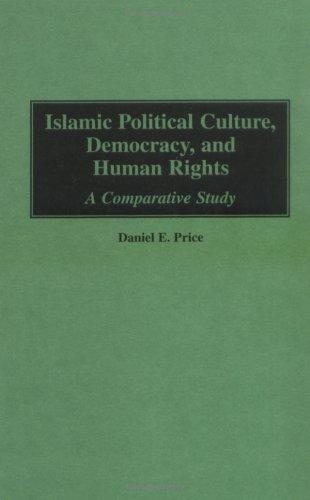 Islamic political culture, democracy, and human rights by Daniel E. Price