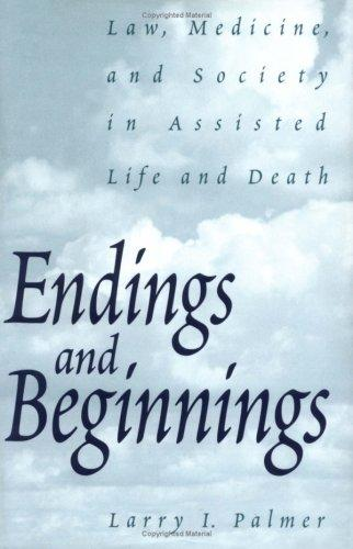 Endings and beginnings by Larry I. Palmer