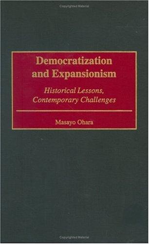 Democratization and Expansionism by Masayo Ohara