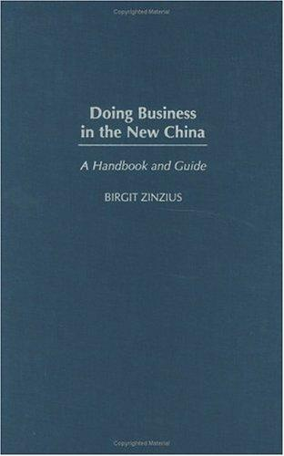Doing Business in the New China by Birgit Zinzius