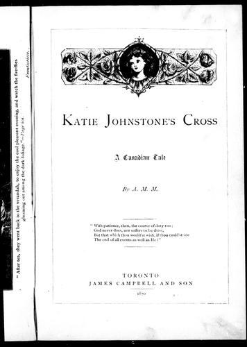 Katie Johnstone's cross by Agnes Maule Machar