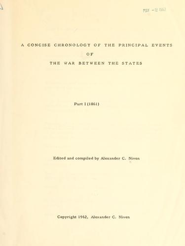 A concise chronology of the principal events of the War Between the States by Alexander C. Niven