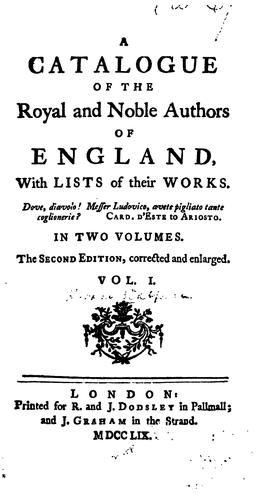 A catalogue of the royal and noble authors of England by Horace Walpole