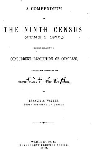 A compendium of the Ninth census by United States. Census Office.