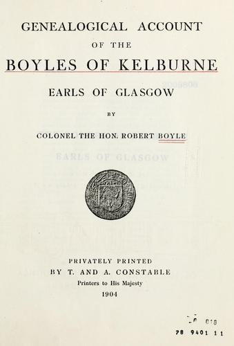 Genealogical account of the Boyles of Kelburne, Earls of Glasgow by Robert Elphinstone Boyle