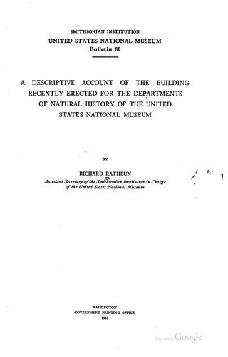 A descriptive account of the building recently erected for the departments of natural history of the United States National Museum by Richard Rathbun