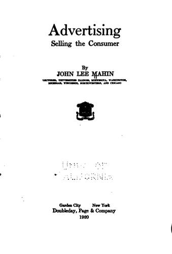 Advertising; selling the consumer by John Lee Mahin