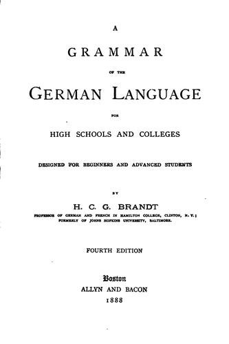 A grammar of the German language for high schools and colleges by Herman Carl George Brandt