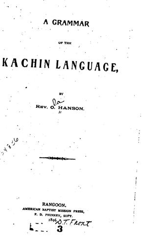 A grammar of the Kachin language by Ola Hanson