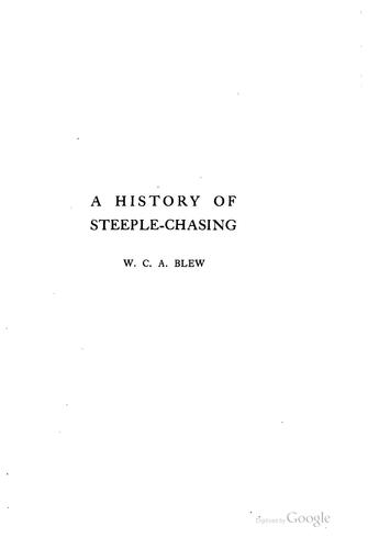 A history of steeple-chasing by William Charles Arlington Blew