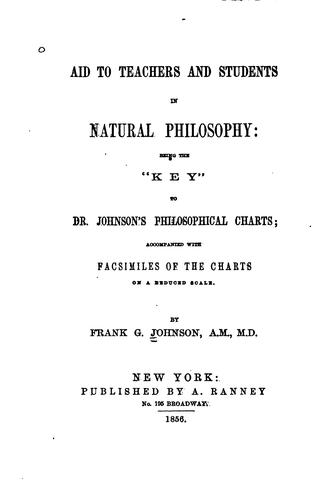 Aid to teachers and students in natural philosophy by Frank Grant Johnson