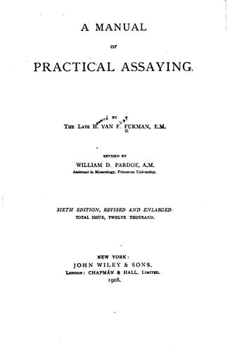 A manual of practical assaying by Howard Van Fleet Furman