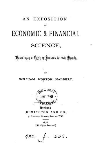 An exposition of economic & financial science by William Morton Halbert