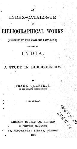 An index-catalgue of bibliographical works (chiefly in the English langauage) relating to India by Francis Bunbury Fitzgerald Campbell