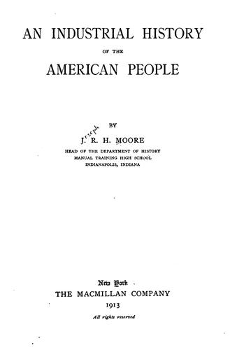 An industrial history of the American people by Joseph Roswell Hawley Moore