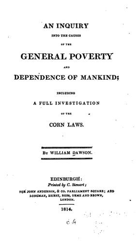 An inquiry into the causes of the general poverty and dependence of mankind by William Dawson