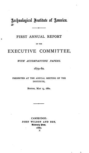 Annual report. 1st-17th, 1879/80-1895/96 by Archaeological Institute of America.