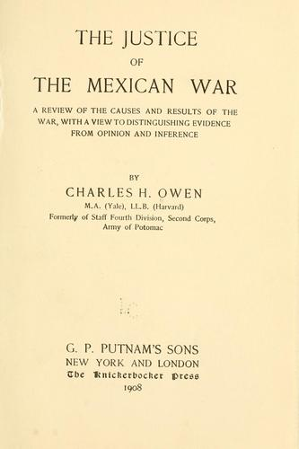 The justice of the Mexican war by Charles Hunter Owen