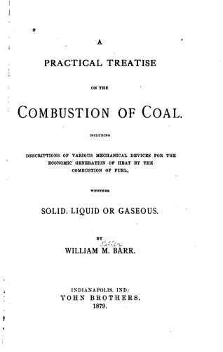 A practical treatise on the combustion of coal by William M. Barr