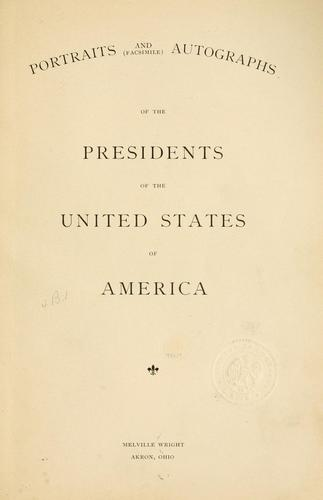 Portraits and (facsimile) autographs of the presidents of the United States of America by Melville Wright
