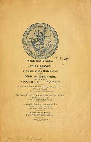Prize essays by scholars of the high school in the state of California by Sons of the revolution. California society.