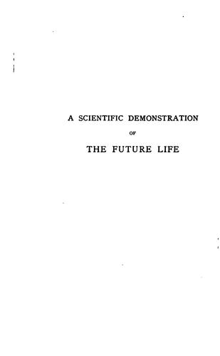 A scientific demonstration of the future life by Thomson Jay Hudson