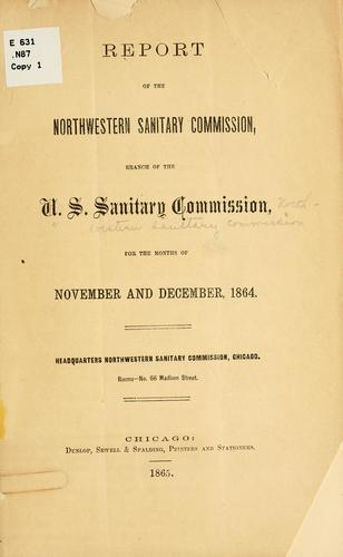 Report...for the months of November and December, 1864 by United States sanitary commission Northwestern Sanitary Commission