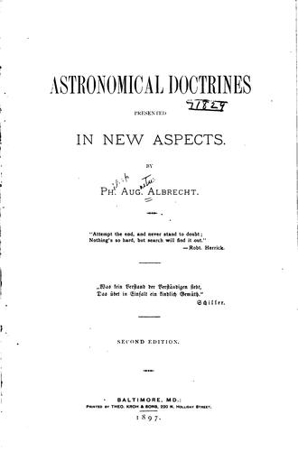 Astronomical doctrines presented in new aspects by Phillip Augustus Albrecht